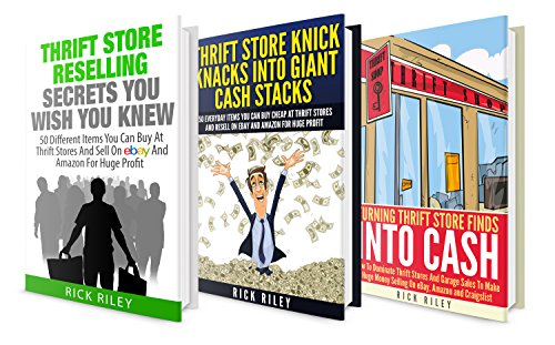 Thrifting For Massive Profits: 3 Manuscripts: Learn How To Dominate The Thrift Store And Sell Your Items On eBay For Huge Profit (eBay For Beginners, Thrifting And Flipping Book 1) (English Edition)