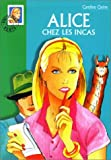 ALICE CHEZ LES INCAS by CAROLINE QUINE (April 05,2000)