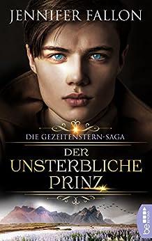 Gezeitenstern-Saga - Der unsterbliche Prinz (Gezeitenstern-Saga-Reihe 1) von [Fallon, Jennifer]