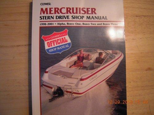 Clymer Mercruiser Stern Drive Shop Manual, 1998-2001: Alpha, Bravo One, Bravo Two, and Bravo Three by Laurence Santrey (2001-01-02) (One Stern Drive Mercruiser Alpha)