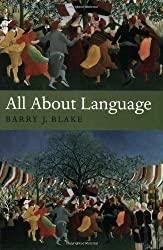 All About Language: A Guide by Barry J. Blake (2008-04-15)