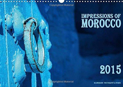 Impressions of Morocco 2015 (Wall Calendar 2015 DIN A3 Landscape) (Calvendo Places)