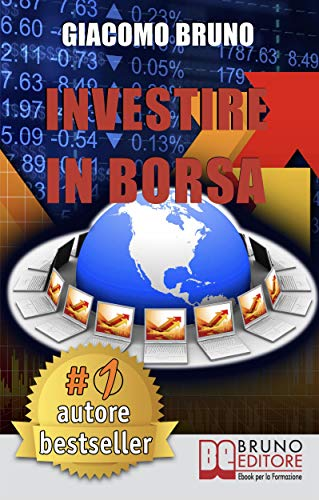 cfa74af3d8 Investire in Borsa. Segreti e Investimenti per Guadagnare Denaro con il  Trading Online. (