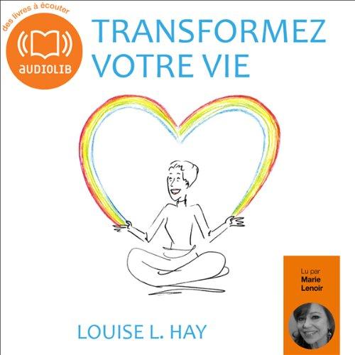 Télécharger Transformez votre vie PDF Livre eBook France