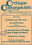 Critique Communiste, revue de la LCR (nouvelle série) n° 41 - 05/1985 - CFDT (Fédération Hacuitex)/Dossier : mouvement ouvrier britannique après la défaite des mineurs/Lutte Ouvrière et Nicaragua/Mao et l'Armée Rouge...