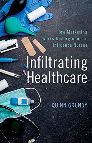Infiltrating Healthcare por Quinn Grundy