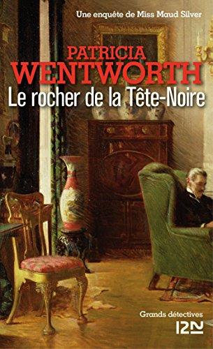 Le rocher de la Tête-Noire (GRANDS DETECTIV) par Patricia WENTWORTH