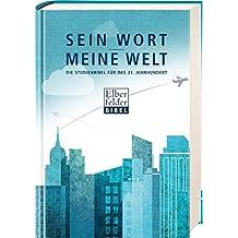 Sein Wort - meine Welt: Die Studienbibel für das 21. Jahrhundert