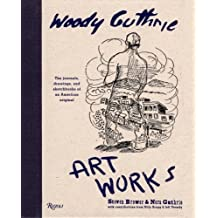 Woody Guthrie Artworks by Steven Brower (2005-10-25)