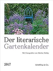 Der Literarische Gartenkalender 2017: Vierfarbiger Wochenkalender