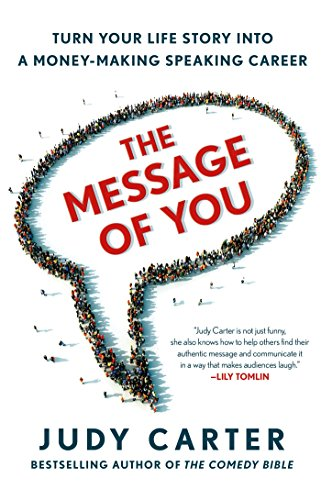 The Message of You: Turn Your Life Story into a Money-Making Speaking Career (English Edition) por Judy Carter