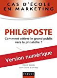 Cas d'école en marketing : PHIL@POSTE : Comment attirer le grand public vers la philatélie ? (Marketing - Communication)