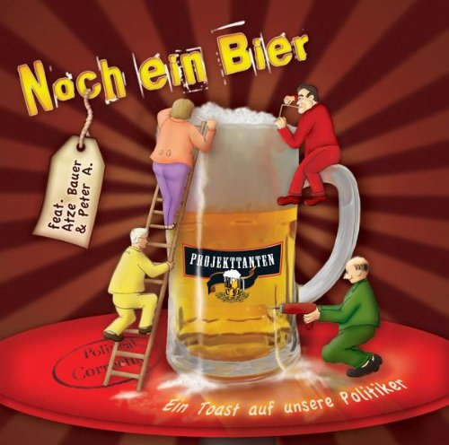 Noch ein Bier (Ein Toast auf unsere Politiker) (Radio-Edit)