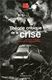Illusio, N° 10/11-2013 - Théorie critique de la crise : Ecole de Francfort, controverses et interprétations