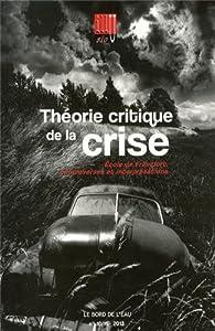 Illusio, N° 10/11-2013 : Théorie critique de la crise : Ecole de Francfort, controverses et interprétations par Patrick Vassort
