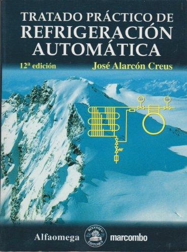 Descargar Libro Tratado Practico De Refrigeracion Automatica de Jose Alarcon Creus