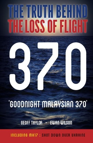 goodnight-malaysian-370-the-truth-behind-the-loss-of-flight-370
