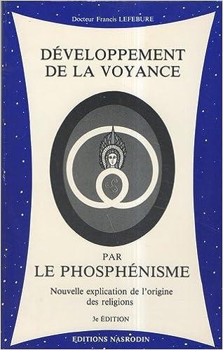 Développement de la voyance par le phosphénisme   Nouvelle explication de  l origine des religions 0df275665487