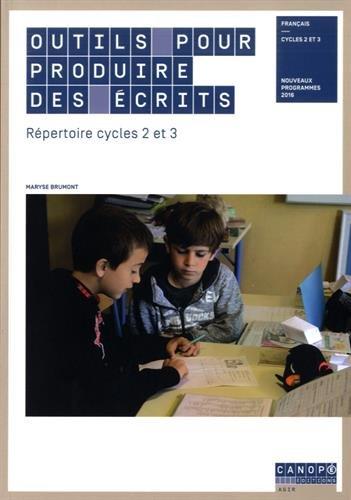Outils pour produire des écrits : Répertoire cycles 2 et 3 par Maryse Brumont