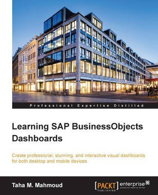 [(Learning SAP BusinessObjects Dashboards)] [By (author) Taha M. Mahmoud] published on (June, 2015)