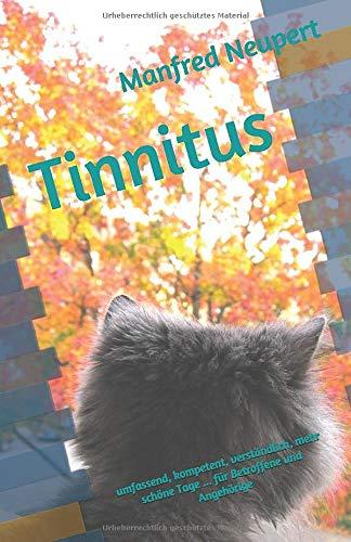 Tinnitus: umfassend, kompetent, verständlich, mehr schöne Tage ... für Betroffene und Angehörige