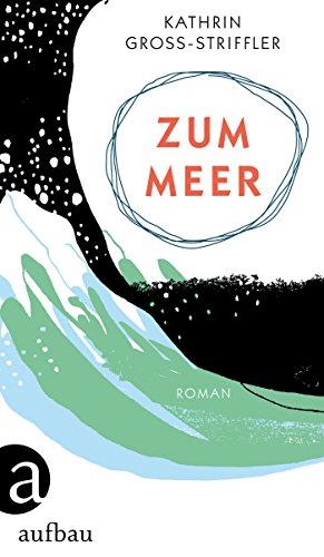 Zum Meer: Roman