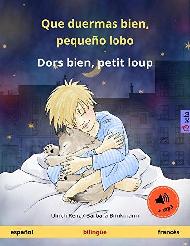Que duermas bien, pequeño lobo – Dors bien, petit loup (español – francés). Libro infantil bilingüe, a partir de 2-4 años, con audiolibro mp3 descargable (Sefa Libros ilustrados en dos idiomas) por Ulrich Renz