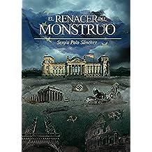 EL RENACER DEL MONSTRUO: Una novela destinada a remover conciencias