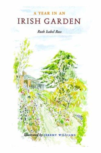 A Year in an Irish Garden by Ruth Isabel Ross (2006-07-01)