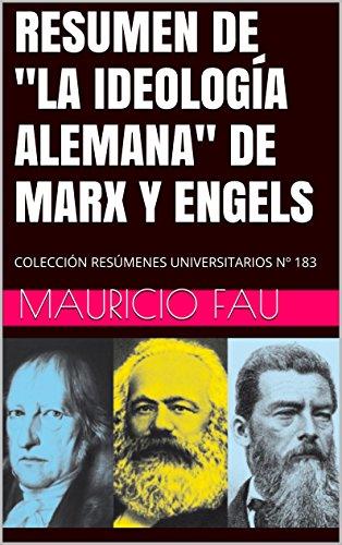 """RESUMEN DE """"LA IDEOLOGÍA ALEMANA"""" DE MARX Y ENGELS: COLECCIÓN RESÚMENES UNIVERSITARIOS Nº 183"""