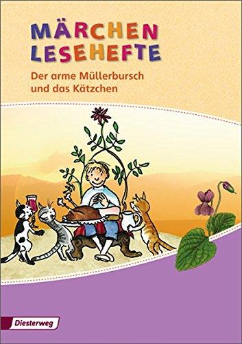 Quiesel Bücherei / Ausgabe 2008: Quiesel Bücherei / Märchen Lesehefte - Ausgabe 2008: Ausgabe 2008 / Der arme Müllerbursch und das Kätzchen