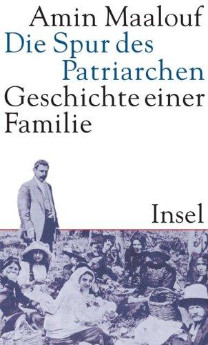 Die Spur des Patriarchen: Geschichte einer Familie