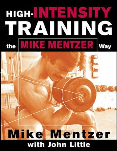 High-Intensity Training the Mike Mentzer Way por John Little