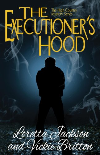 The Executioner's Hood (The High Country Mystery Series Book 4) (English Edition)