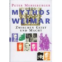 Mythos Weimar. Zwischen Geist und Macht