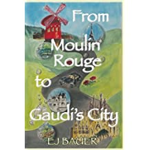 From Moulin Rouge to Gaudi's City (Someday Travels)