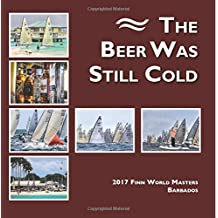 The Beer was Still Cold: 2017 Finn World Masters