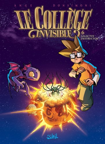 Le Collège invisible T06 : Galactus destructor