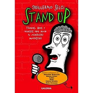 Stand Up: Técnicas, ideas y recursos para armar tu monólogo humorístico (Spanish Edition)