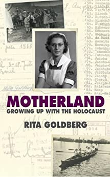 Motherland: Growing Up with the Holocaust by [Goldberg, Rita]