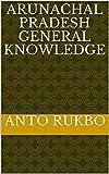 #9: Arunachal Pradesh General Knowledge