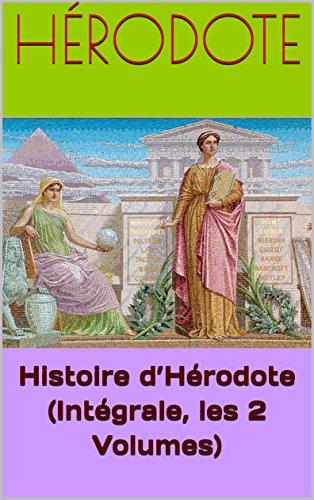 Histoire d'Hérodote (Intégrale, les 2 Volumes)