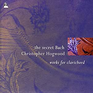 The Secret Bach - Works for Clavichord /Hogwood