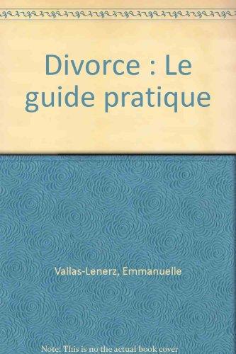 Divorce : Le guide pratique par Emmanuelle Vallas-Lenerz