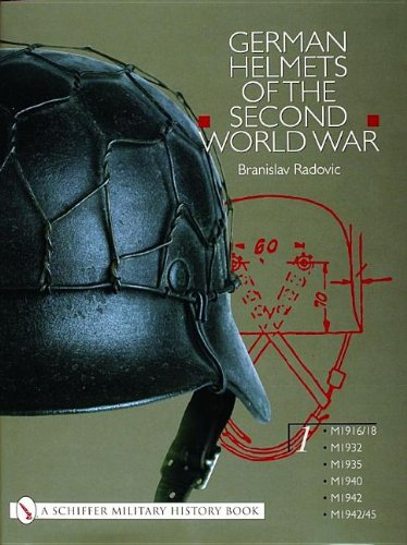 German Helmets of the Second World War: Volume One: M1916/18, M1932, M1935, M1940, M1942, M1942/45: M1916/18, M1932, M1935, M1940, M1942, M1942/45 v. 1 (Schiffer Military History) por Branislav Radovic