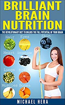 Brilliant Brain Nutrition: The Revolutionary Diet to ...