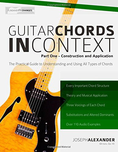 Guitar Chords in Context Part One: Construction and Application: Volume 1 por Mr Joseph Alexander