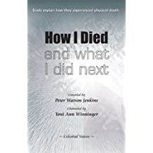 How I Died (and what I did next)