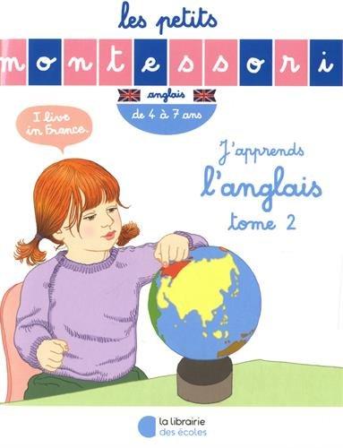 Les Petits Montessori : J'apprends l'anglais : Tome 2