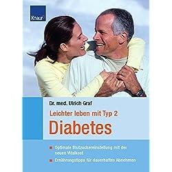 Leichter leben mit Typ 2 Diabetes: Optimale Blutzuckereinstellung mit der neuen Spezialkost Ernährungstipps für dauerhaftes Abnehmen